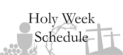 Holy Week & Triduum Schedule