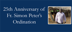 Fr. Simon Peter's 25th Anniversary